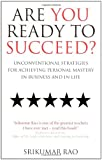 img - for Are You Ready to Succeed? Unconventional strategies for achieving personal mastery in business and in life book / textbook / text book