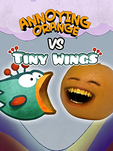 Annoying Orange vs Tiny Wings