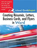 img - for Creating Resumes, Letters, Business Cards, and Flyers in Word: Visual QuickProject Guide book / textbook / text book
