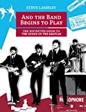 And the Band Begins to Play. the Definitive Guide to the Songs of the Beatles
