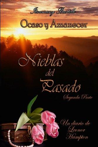 Nieblas del Pasado (segunda parte): Volume 4 (Ocaso y Amanecer)