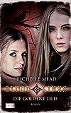 'Bloodlines: Die goldene Lilie' von Richelle Mead