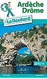 Guide du Routard Ardèche, Drôme 2015/2016