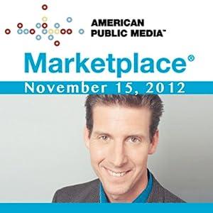 Marketplace, November 15, 2012 | [Kai Ryssdal]