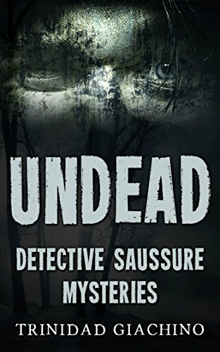 Undead (Detective Saussure Mysteries Book 1)