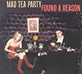 Found A Reason by Mad Tea Party (2008-07-15)