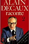 Alain Decaux raconte, tome 2