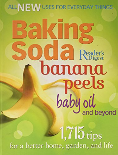 Baking Soda, Banana Peels, Baby Oil, and Beyond: 1,715 Tips for a Better Home, Garden, and Life (Chesterfield Soda compare prices)