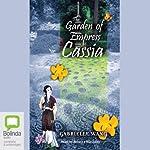 The Garden of Empress Cassia | Gabrielle Wang