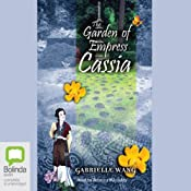 The Garden of Empress Cassia | [Gabrielle Wang]