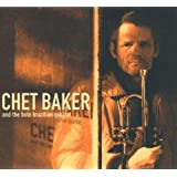 Chet Baker And The Boto Brazilian Quartet