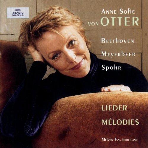 Anne Sofie von Otter - Beethoven, Meyerbeer, Spohr ~ Lieder / Melvyn Tan