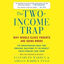 The Two-Income Trap: Why Middle-Class Parents Are Going Broke Audiobook by Elizabeth Warren, Amelia Warren Tyagi Narrated by Julie Eickhoff