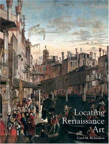 Locating Renaissance Art: Renaissance Art Reconsidered: 2 (Open University: Renaissance Art Reconsidered)