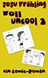voll uncool 2: ein Comic-Roman