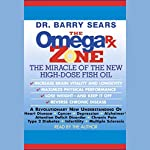 The Omega Rx Zone: The Miracle of the New High-Dose Fish Oil | Barry Sears