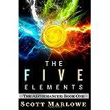 The Five Elements: (The Alchemancer: Book One) ~ Scott Marlowe