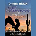 Flowers of the Desert: Four Short Western Romances Combine to Make One Unforgettable Tale   Cynthia Hickey