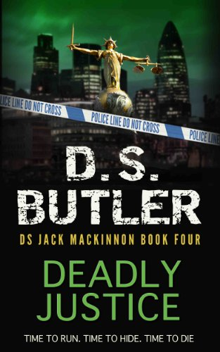 Deadly Justice (DS Jack Mackinnon Series Book 4)