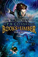 The End of Time (Books of Umber Trilogy)