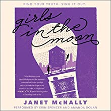 Girls in the Moon Audiobook by Janet McNally Narrated by Erin Spencer, Amanda Dolan