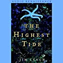 The Highest Tide: A Novel (       UNABRIDGED) by Jim Lynch Narrated by Fisher Stevens