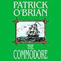 The Commodore: Aubrey/Maturin Series, Book 17 Audiobook by Patrick O'Brian Narrated by Patrick Tull