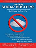 The New Sugar Busters!: Cut Sugar to Trim Fat by Andrews M.D., Sam S., Balart M.D., Luis A., Bethea M.D., Mor (2012) Audio CD