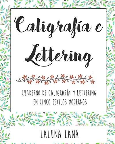 Caligrafia y lettering: Cuaderno de caligrafia y lettering en cinco estilos modernos  [Laluna Lana] (Tapa Blanda)