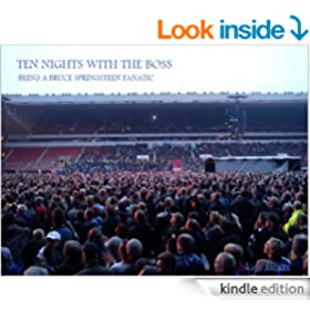Ten Nights With The Boss: Being A Bruce Springsteen Fanatic