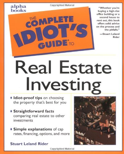 Complete Idiot's Guide to Real Estate Investing, Rider, Stuart Leland