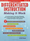 img - for Differentiated Instruction: Making It Work: A Practical Guide to Planning, Managing, and Implementing Differentiated Instruction to Meet the Needs of All Learners (Differentiation Instruction) book / textbook / text book