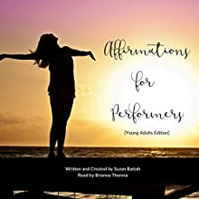 Affirmations for Performing Artists EGuide Audiobook by Suzan Battah Narrated by Brianna Theresa