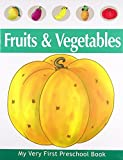 Fruits & Vegetables: 1 (My Very First Preschool Book)