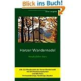 Harzer Wandernadel - Wanderführer Harz: Alle Stempelstellen der Harzer Wandernadel