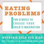 Childhood Eating Problems: Hypnosis Help to Prevent Childhood Obesity & Underweight Children | [Joel Thielke]
