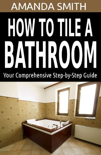 How To Tile A Bathroom: Your Comprehensive Step-by-Step Guide (Bathroom DIY Series)