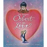 My Penguin Osbert in Love ~ Elizabeth Cody Kimmel
