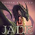 Jade (       UNABRIDGED) by Joseph Lallo Narrated by Fiona Dwyer