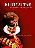 img - for Kutiyattam: The Heritage Theatre of India book / textbook / text book
