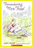 Remembering Mrs. Rossi (0545115884) by Hest, Amy