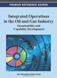 Integrated Operations in the Oil and Gas Industry: Sustainability and Capability Development