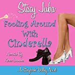 Fooling Around with Cinderella: Storybook Valley, Book 1 | Stacy Juba