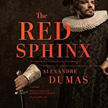 The Red Sphinx: Or, The Comte de Moret; A Sequel to The Three Musketeers Audiobook by Alexandre Dumas, Lawrence Ellsworth - translator Narrated by John Lee