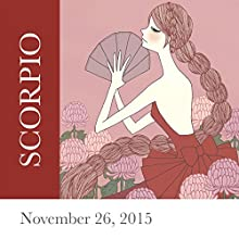 Scorpio: November 26, 2015  by Tali Edut, Ophira Edut Narrated by Lesa Wilson