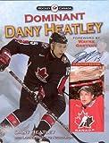 img - for Dominant Dany Heatley (Hockey Canada) book / textbook / text book