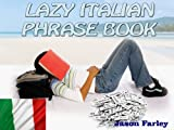 LAZY ITALIAN PHRASE BOOK (LAZY PHRASE BOOK)