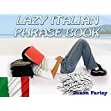 LAZY ITALIAN PHRASE BOOK (LAZY PHRASE BOOK)by Jason Farley