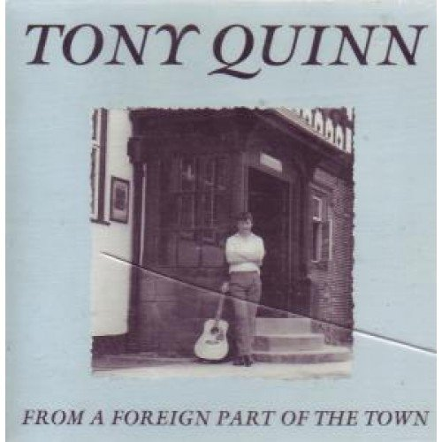 Tony Quinn-From A Foreign Part Of The Town-(APPRCD1)-CD-FLAC-1991-CUSTODES Download