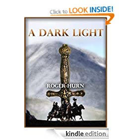 A Dark Light (An Arthurian Action-Adventure Story)
